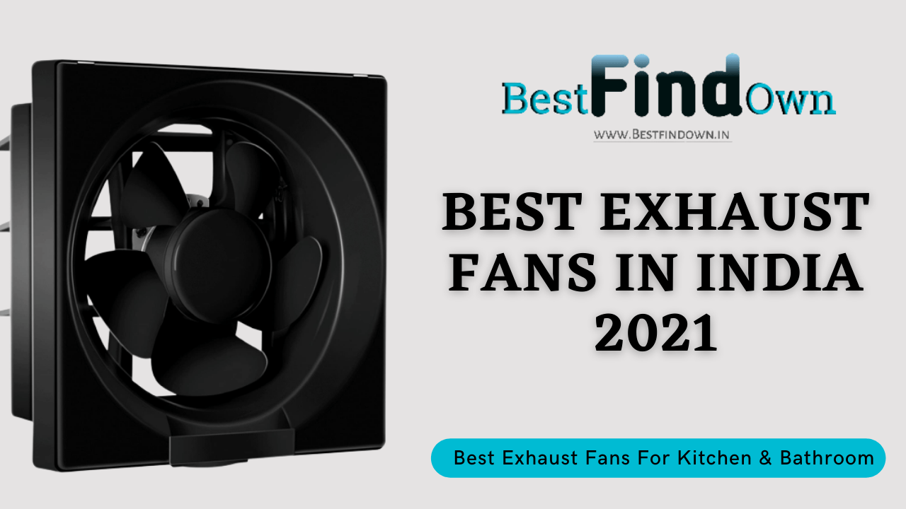 best kitchen exhaust fan for indian cooking