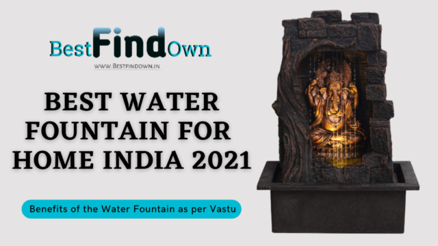 Best Water Fountain For Home India 2021