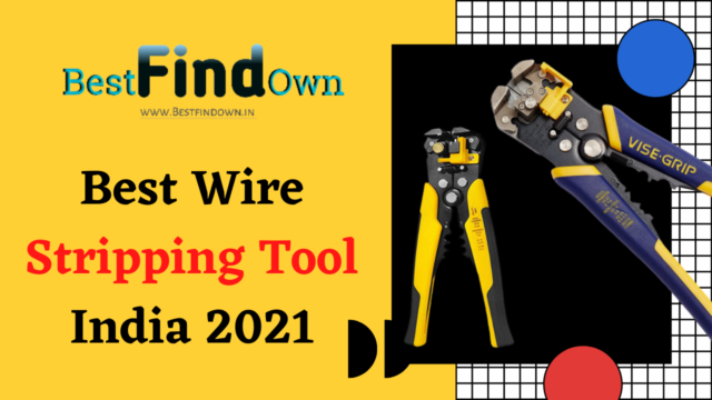 Best Wire Stripping Tool India 2021