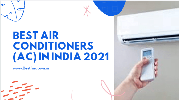 Best Air Conditioners (Ac) in India 2021