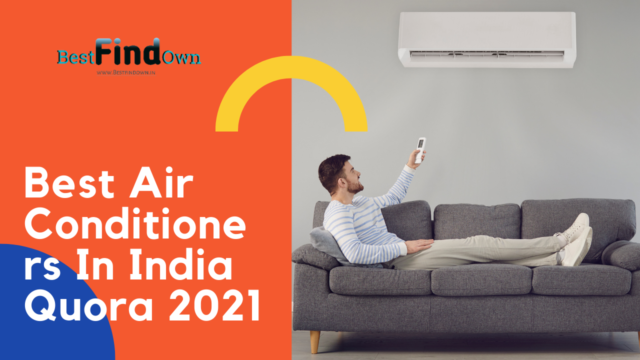 Best Air Conditioner In India 2021? - Quora
